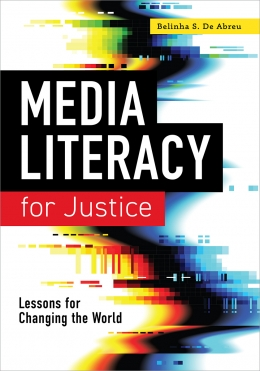 book cover for Media Literacy for Justice: Lessons for Changing the World
