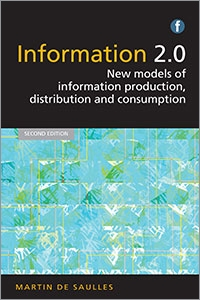 Information 2.0, Second Edition: New Models of Information Production, Distribution and Consumption