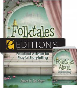 Folktales Aloud: Practical Advice for Playful Storytelling--print/e-book Bundle