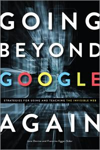Going Beyond Google Again: Strategies for Using and Teaching the Invisible Web