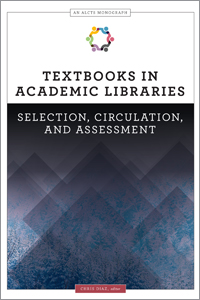 Textbooks in Academic Libraries: Selection, Circulation, and Assessment