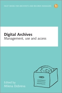 book cover for Digital Archives: Management, Use and Access