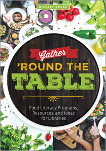 book cover for Gather 'Round the Table: Food Literacy Programs, Resources, and Ideas for Libraries