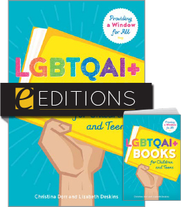 cover image for LGBTQAI+ Books for Children and Teens: Providing a Window for All--print/e-book bundle