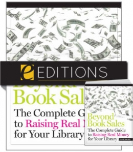 Beyond Book Sales: The Complete Guide to Raising Real Money for Your Library—print/PDF e-book Bundle