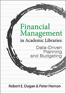 book cover for Financial Management in Academic Libraries: Data-Driven Planning and Budgeting