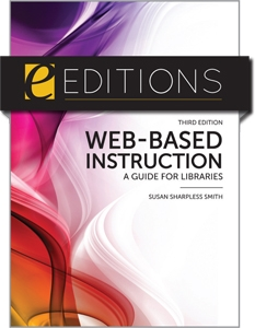 Web-Based Instruction: A Guide for Libraries, Third Edition--eEditions e-book