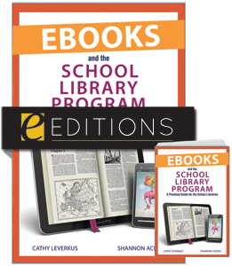 Ebooks and the School Library Program: A Practical Guide for the School Librarian--print/e-book Bundle