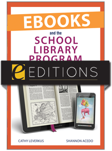 Ebooks and the School Library Program: A Practical Guide for the School Librarian--eEditions e-book