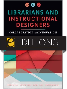 Librarians and Instructional Designers: Collaboration and Innovation — eEditions e-book