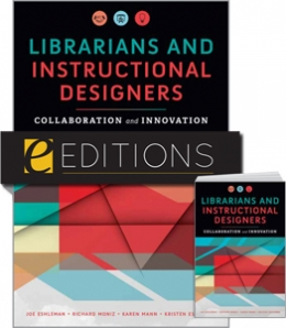 Librarians and Instructional Designers: Collaboration and Innovation — print/e-book Bundle