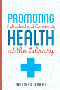 book cover for Promoting Individual and Community Health at Your Library
