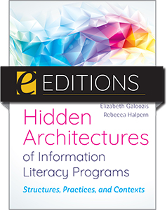 cover image for Hidden Architectures of Information Literacy Programs: Structures, Practices, and Contexts—eEditions PDF e-book