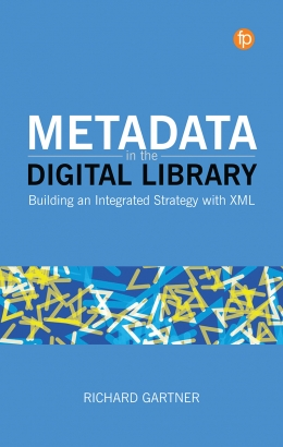 book cover for Metadata in the Digital Library: Building an Integrated Strategy with XML