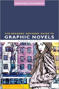 The Readers' Advisory Guide to Graphic Novels, Second Edition