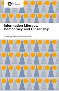 book cover for Information Literacy, Democracy and Citizenship: A Multidisciplinary Approach to Fostering Citizenship through Information Literacy