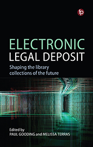 book cover for Electronic Legal Deposit: Shaping the Library Collections of the Future