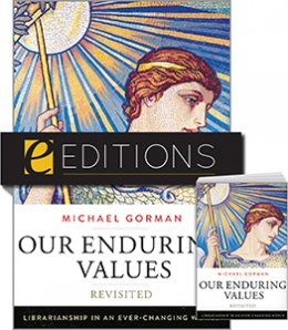 Our Enduring Values Revisited: Librarianship in an Ever-Changing World—print/e-book Bundle