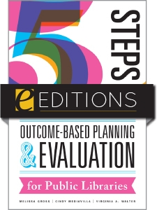 Five Steps of Outcome-Based Planning and Evaluation for Public Libraries—eEditions e-book
