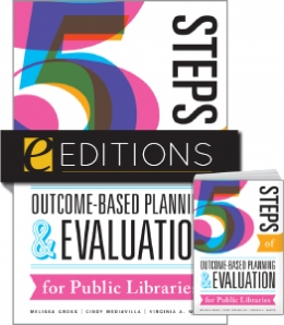 Five Steps of Outcome-Based Planning and Evaluation for Public Libraries — print/e-book Bundle