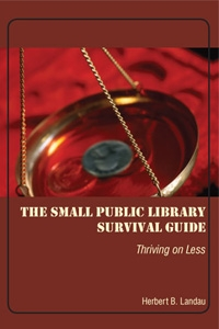 The Small Public Library Survival Guide: Thriving on Less