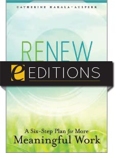 Renew Yourself: A Six-Step Plan for More Meaningful Work—eEditions e-book
