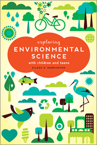 Exploring Environmental Science with Children and Teens