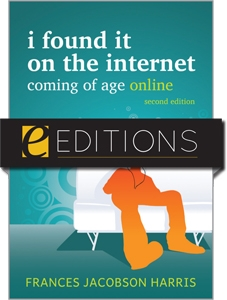 I Found It on the Internet: Coming of Age Online, Second Edition--eEditions e-book