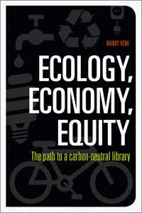 Ecology, Economy, Equity: The Path to a Carbon-Neutral Library