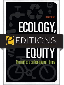 Ecology, Economy, Equity: The Path to a Carbon-Neutral Library—eEditions e-book
