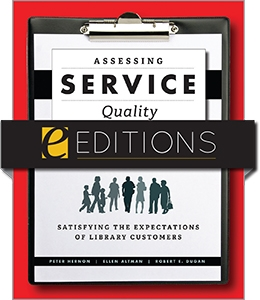 Assessing Service Quality: Satisfying the Expectations of Library Customers, Third Edition—eEditions e-book
