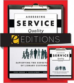 Assessing Service Quality: Satisfying the Expectations of Library Customers, Third Edition—print/e-book bundle