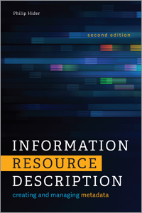 book cover for Information Resource Description: Creating and Managing Metadata, Second Edition
