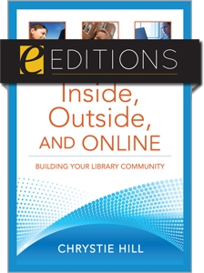Inside, Outside, and Online: Building Your Library Community--eEditions e-book