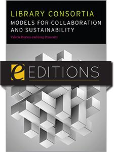Library Consortia: Models for Collaboration and Sustainability—eEditions e-book