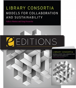 Library Consortia: Models for Collaboration and Sustainability —print/e-book Bundle