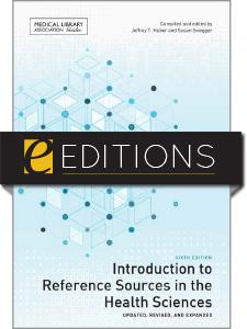 Introduction to Reference Sources in the Health Sciences, Sixth Edition—eEditions e-book