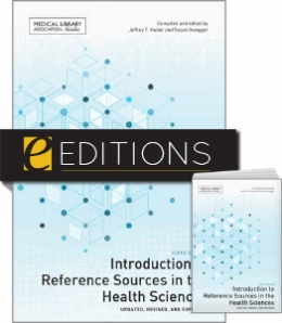 Introduction to Reference Sources in the Health Sciences, Sixth Edition—print/e-book Bundle