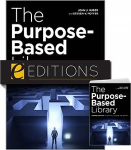 The Purpose-Based Library: Finding Your Path to Survival, Success, and Growth—print/e-book bundle