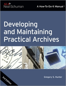 Developing And Maintaining Practical Archives Third Edition Ala Store