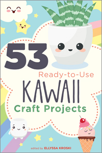book cover for 53 Ready-to-Use Kawaii Craft Projects