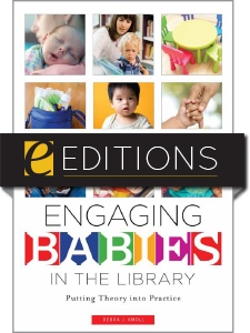Engaging Babies in the Library: Putting Theory into Practice — eEditions e-book