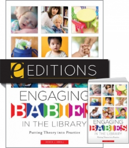 Engaging Babies in the Library: Putting Theory into Practice — print/e-book Bundle