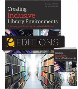 Creating Inclusive Library Environments: A Planning Guide for Serving Patrons with Disabilities—print/e-book Bundle