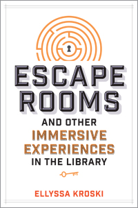 book cover for Escape Rooms and Other Immersive Experiences in the Library