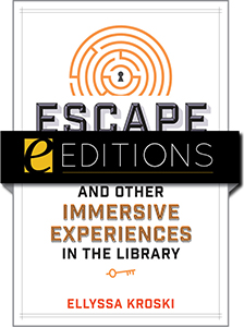 cover image for Escape Rooms and Other Immersive Experiences in the Library—eEditions e-book