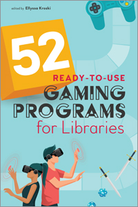 book cover for 52 Ready-to-Use Gaming Programs for Libraries
