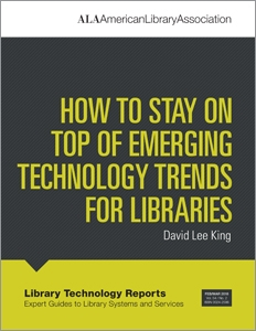 How to Stay on Top of Emerging Technology Trends for Libraries