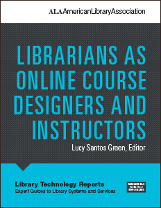 Librarians as Online Course Designers and Instructors