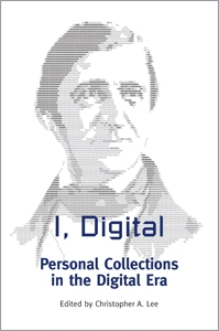 I, Digital: Personal Collections in the Digital Era